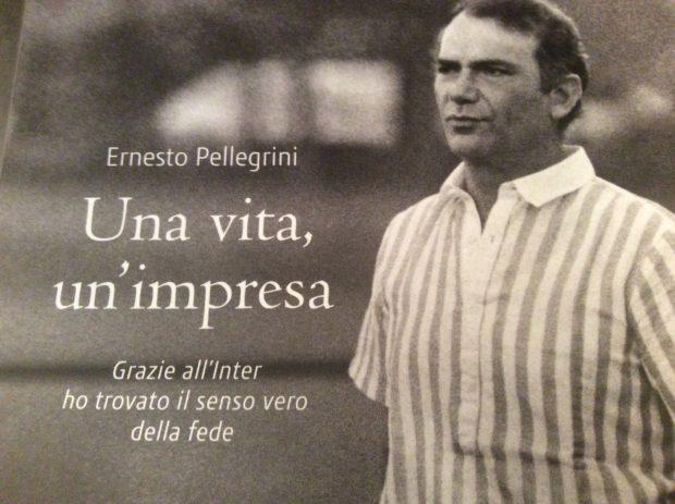 Ernesto Pellegrini, Una vita, un'impresa